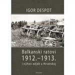 BALKANSKI RATOVI 1912. – 1913.  i njihov odjek u Hrvatskoj