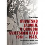 HRVATSKO ZAGORJE U DRUGOM SVJETSKOM RATU 1941. – 1945.