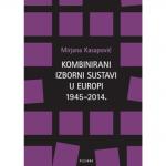 KOMBINIRANI IZBORNI SUSTAVI U EUROPI 1945. – 2014.