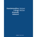 HAMLETMAŠINA I DRUGI DRAMSKI TEKSTOVI