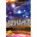 PROROČANSTVO: BUĐENJE PLANETA ZEMLJE 2012.-2030.