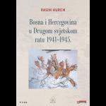 BOSNA I HERCEGOVINA U DRUGOM SVJETSKOM RATU 1941.-1945.