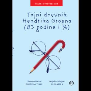 TAJNI DNEVNIK HENDRIKA GROENA (83 GODINE I ¼)